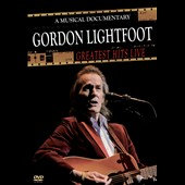 Gordon Lightfoot: Greatest Hits Live [Video]