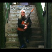 Howard Glazer: Stepchild of the Blues [Digipak]
