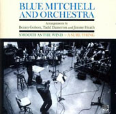 Blue Mitchell: Smooth as the Wind/A Sure Thing