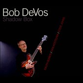 Bob DeVos: Shadow Box [Digipak]