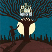 The Cactus Channel: Wooden Boy [Digipak]