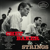 Chet Baker (Trumpet/Vocals/Composer): Complete Sessions