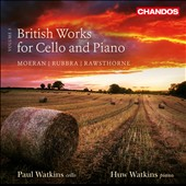 British Works for Cello and Piano, Vol. 3 - Moeran, Rubbra, Rawsthorne / Paul Watkins, cello; Huw Watkins, piano