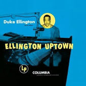 Duke Ellington/Duke Ellington & His Orchestra: Ellington Uptown