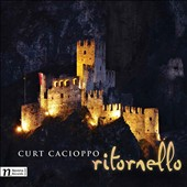 Curt Cacioppo: 'Ritornello' - Entertainment in Italy; From the Dolomites to Etna; Women at the Cross / Curt Cacioppo, piano; Quartetto di Venezia