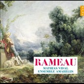 Rameau: Chamber Works / Mathias Vidal, tenor; Ensemble Amarillis
