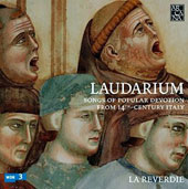 Laudarium - Songs of popular devotion by anonymous composers from 14th-century Italy / La Reverdie