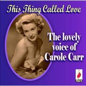 Carole Carr: The Lovely Voice of Carole Carr