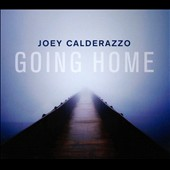 Joey Calderazzo: Going Home [Digipak] *