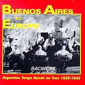Various Artists: Buenos Aires To Europe 1925-1942