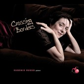 Crossing Borders: Piano Works of Brahms (Op. 76); Debussy (Images I) & Egon Wellesz (Opp. 10 & 26) / Eugenie Russo,  piano