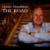 George Donaldson (Celtic Thunder): The Road [Digipak]