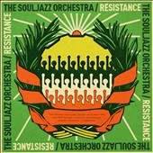 The Souljazz Orchestra: Resistance *