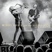 Mindi Abair/The Boneshakers: Live in Seattle *