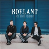 Roelant: Music to Change the World By