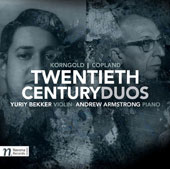Aaron Copland (1900-1990), Erich Wolfgang Korngold (1897-1957): Twentieth Century Duos / Yuriy Bekker, violin; Andrew Armstrong, piano