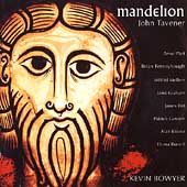 Tavener: Mandelion;  P&auml;rt, Ferneyhough, etc / Kevin Bowyer