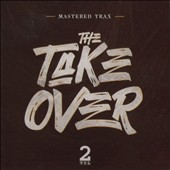 Mastered Trax: The  Take Over, Vol. 2