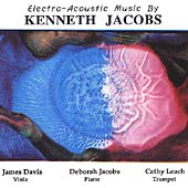 Electro-Acoustic Music by Kenneth Jacobs