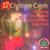 The Londonberry Boys Choir: 17 Christmas Carols