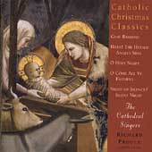 Catholic Christmas Classics / The Cathedral Singers