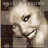 Angela Brown (Soprano Vocal): Mosaic: A Collection of African-American Spirituals With Piano and Guitar