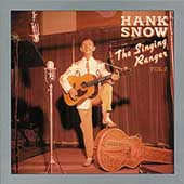 Hank Snow: The Singing Ranger, Vol. 2 [Box]