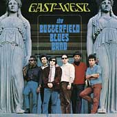 Paul Butterfield/The Paul Butterfield Blues Band: East-West
