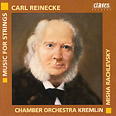 Reinecke: Music for Strings / Misha Rachlevsky, Kremlin CO