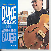 Duke Robillard: Duke Robillard's World Full of Blues
