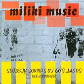 Various Artists: Miliki Music: Society Sounds of 60's Lagos