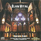 &Eacute;lan Vital - Willan, Stravinksy, Howells, Vierne, Reubke / Andrew Senn