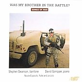 Was My Brother In The Battle? - Steffe, Foster, Ives, etc / Stephen Swanson, David Gompper
