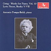 Grieg: Works for Piano Vol 10 / Antonio Pompa-Baldi