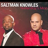 Saltman/Knowles: Yesterday's Man [Digipak] *
