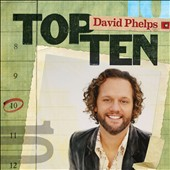 David Phelps (Gospel): Top Ten