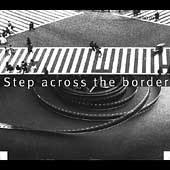 Fred Frith: Step Across the Border