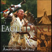 Various Artists: Eagle Dance: Ceremonial Music of American Indians