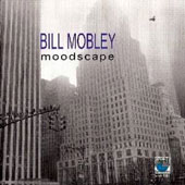 Bill Mobley: Moodscape