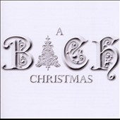 A Bach Christmas / Koopman, Harnoncourt, Leonhardt, Higginbottom et al.