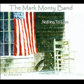 The Mark Monty Band: Nothing To Lose [Digipak]