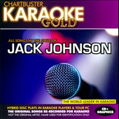 Karaoke: Chartbuster Karaoke Gold: In the Style of Jack Johnson