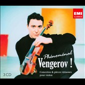 Ph&eacute;nom&eacute;nal Vengerov! Concertos & virtuoso pieces for violin / Maxim Vengerov (3 CD)