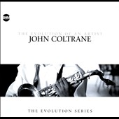 John Coltrane: The Evolution of an Artist