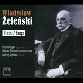 Wladyslaw Zelenski: Songs / Urszula Kryger, mezzosoprano, Warsaw Soloists Concerto Avenna