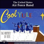 Cool Yule / US Air Force Airmen of Note