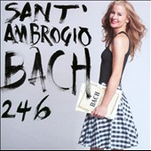 Bach 2 4 6: The Cello Suites / Sara Sant'Ambrogio, cello