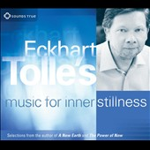 Eckhart Tolle: Eckhart Tolle's Music for Inner Stillness [Digipak] *