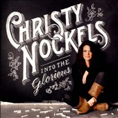 Christy Nockels: Into the Glorious