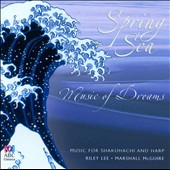 Marshall McGuire/Riley Lee: Spring Sea: Music of Dreams